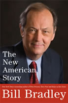 The New American Story, by Senator Bill Bradley