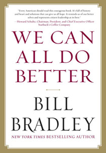 We Can All Do Better, by Senator Bill Bradley