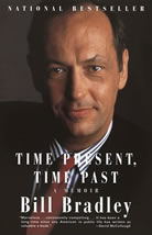 Time Present, Time Past, by Senator Bill Bradley